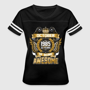 October 1985 33 Years Of Being Awesome - Women's Vintage Sport T-Shirt