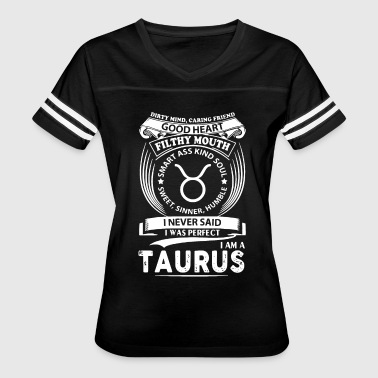 I Never Said I Was Perfect I Am A Taurus good heart filthy mouth i never said i was perfect - Women's Vintage Sport T-Shirt
