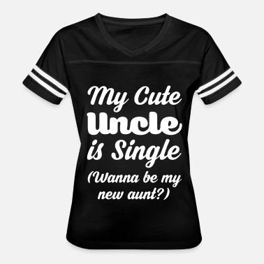 Wanna Be My Uncle My Cute Uncle is Single Wanna be my new Aunt shirt - Women's Vintage Sport T-Shirt