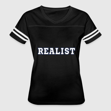Realistic Design Realists Quote TShirt Design Realist - Women's Vintage Sport T-Shirt