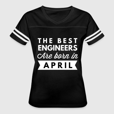 Engineering Born The best Engineers are born in April - Women's Vintage Sport T-Shirt