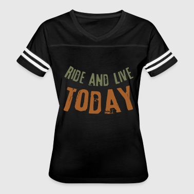 ride and live today text quote - Women's Vintage Sport T-Shirt