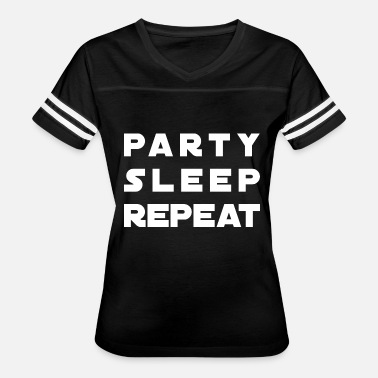 Sleep Party Party Sleep Repeat - Women's Vintage Sport T-Shirt