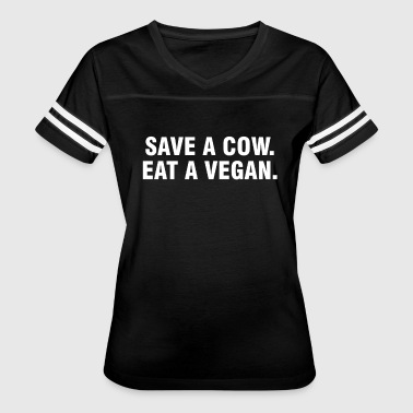 Save The Cow Save a cow Eat a vegan - Women's Vintage Sport T-Shirt