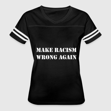 Racism Is Wrong Make Racism Wrong Again - Women's Vintage Sport T-Shirt