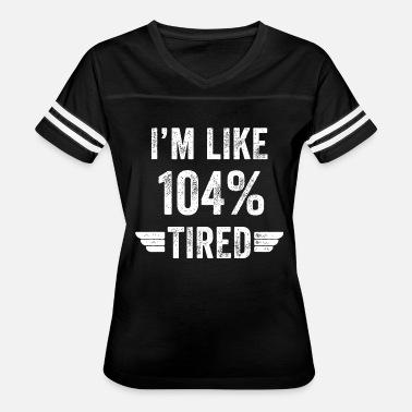 Tired Owl Tired - I'm like 104% tired - Women's Vintage Sport T-Shirt
