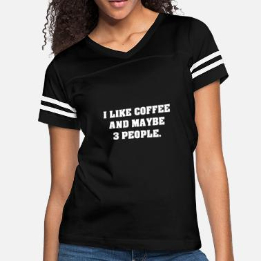Maybe I Like Coffee And Maybe 3 People - Women's Vintage Sport T-Shirt