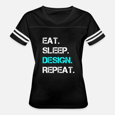 Motivate Repeat EAT, SLEEP, DESIGN, REPEAT Motivation Jersey quote - Women's Vintage Sport T-Shirt