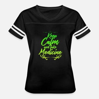 Take Medicine stay calm Medicine - Women's Vintage Sport T-Shirt