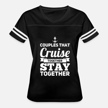 Cruise Lover Cruise lover - Couples Cruise Stay Together - Women's Vintage Sport T-Shirt