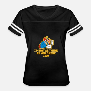 I Am The Liquor I'm Not As Think As You Drunk I Am - Women's Vintage Sport T-Shirt