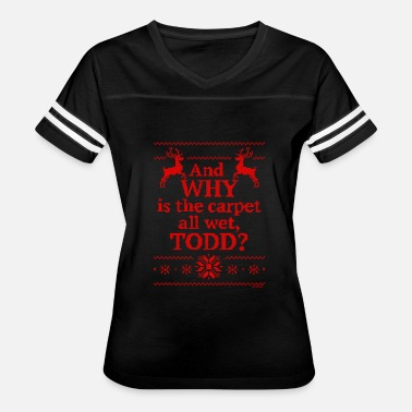 Carpet Christmas Vacation And WHY is the carpet all wet - Women's Vintage Sport T-Shirt