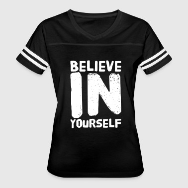 Independent Believer Yourself - Believe in Yourself - Be You - Women's Vintage Sport T-Shirt