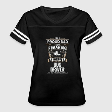 Bus driver - Proud dad of an awesome bus driver - Women's Vintage Sport T-Shirt
