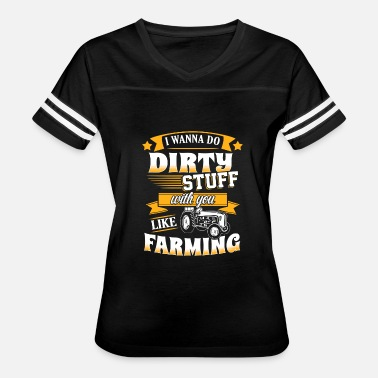 Dirty Stuff With Farmer - I wanna do dirty stuff with you - Women's Vintage Sport T-Shirt