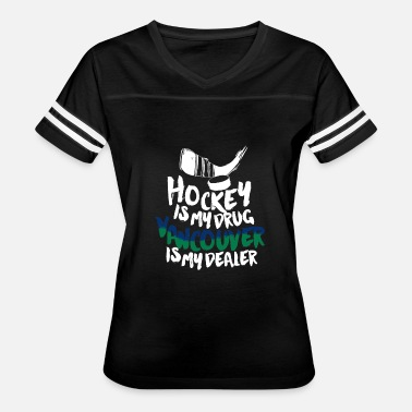 Vancouver Maple Vancouver - Hockey is my drug vancouver is my de - Women's Vintage Sport T-Shirt
