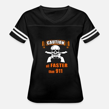 Family Guns Country Caution Gun is faster than 911 - Women's Vintage Sport T-Shirt