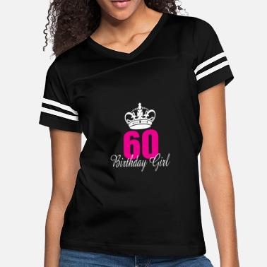 60th Birthday Birthday Girl 60 Years Old - Women's Vintage Sport T-Shirt
