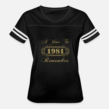 1981 Year 1981 A Year To Remember - Women's Vintage Sport T-Shirt