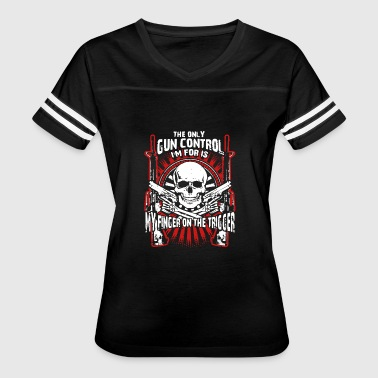 Trigger Finger Finger On The Trigger The Only Gun Control Shirt - Women's Vintage Sport T-Shirt