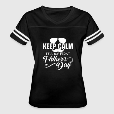 Calm - keep calm it's my first fathers day, for - Women's Vintage Sport T-Shirt