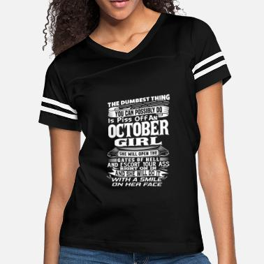 999289c9 Funny Birthday Sayings October NEVER PISS OFF AN OCTOBER BORN GIRL OCTOBER  BIRT - Women&#. Women's Vintage Sport T-Shirt