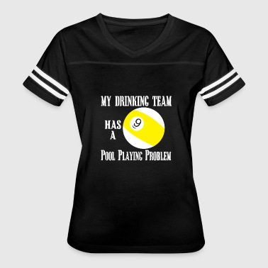 Shark Crown 9 pool playing - my drinking team has a 9 pool p - Women's Vintage Sport T-Shirt