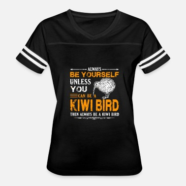Kiwi Bird Clothes Kiwi bird - kiwi bird - always be kiwi bird s - Women's Vintage Sport T-Shirt