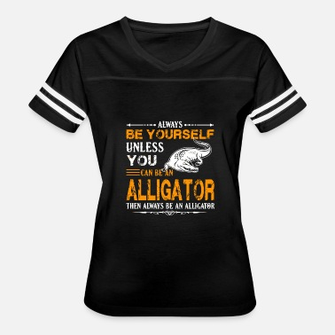 Love Alligator Alligator - alligator - always be an alligator - Women's Vintage Sport T-Shirt