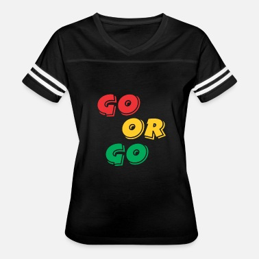 On The Go Go or go - Women's Vintage Sport T-Shirt