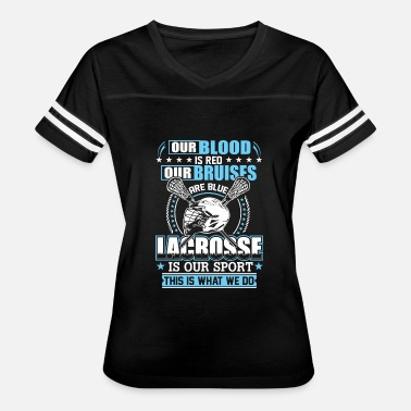 Lacrosse Teen Wolf Lacrosse - Lacrosse - our blood is red our bruis - Women's Vintage Sport T-Shirt