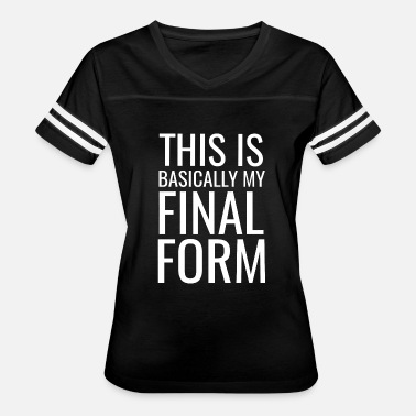 Fina Final - This Is Basically My Final Form Funny No - Women's Vintage Sport T-Shirt