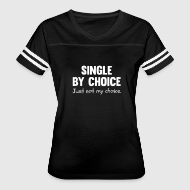 Single By Choice Single By Choice - Women's Vintage Sport T-Shirt
