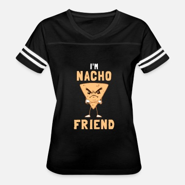 Nacho Friend Im Nacho Friend - Women's Vintage Sport T-Shirt