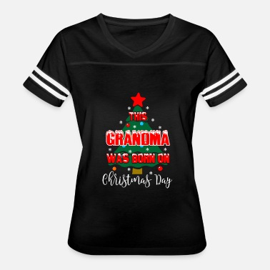 Born On Day This Grandma Was Born On Christmas Day - Women's Vintage Sport T-Shirt