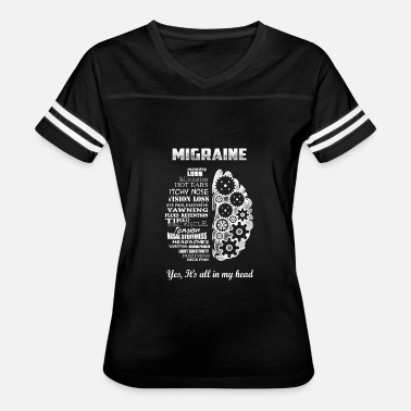 Migraine Migraine - It's all in my head awesome t-shirt - Women's Vintage Sport T-Shirt