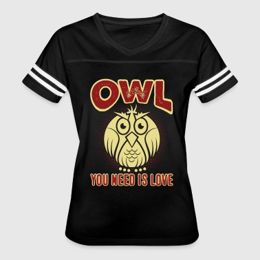 Owl You Need OWL YOU NEED IS LOVE SHIRT - Women's Vintage Sport T-Shirt
