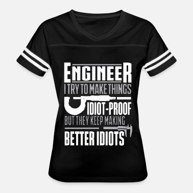 engineer i try to make things idiot proof but they - Women's Vintage Sport T-Shirt