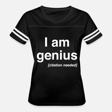 I Was Born Genius Genius - I am a genius (Citation Needed) - Women's Vintage Sport T-Shirt