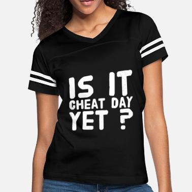 Cheating Quote Cheating - Is It cheat day yet ? - Women's Vintage Sport T-Shirt