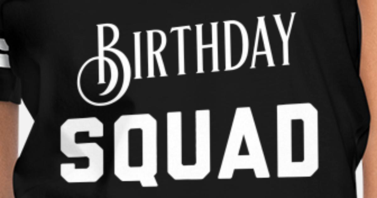 f8652560a8 Squad - birthday squad funny anniversary Women's Vintage Sport T-Shirt |  Spreadshirt