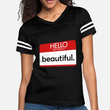 Hello Beautiful HELLO my name is beautiful - Women's Vintage Sport T-Shirt