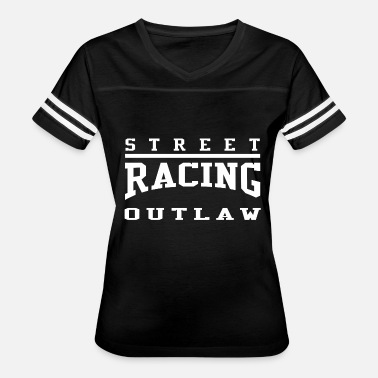 Street Outlaws Street racing outlaw street outlaws drag - Women's Vintage Sport T-Shirt