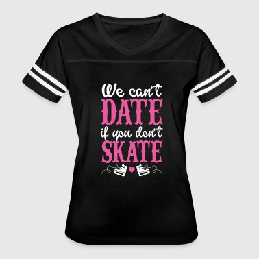 Pussy Skate Skating - we can't date if you don't skate - Women's Vintage Sport T-Shirt