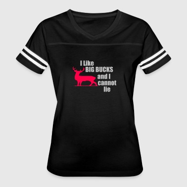 I Like Big Bucks and I Cannot Lie - Women's Vintage Sport T-Shirt