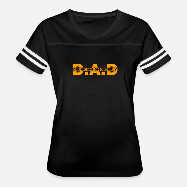 Drunk Daddy Dad Drunk And Disorderly - Women's Vintage Sport T-Shirt