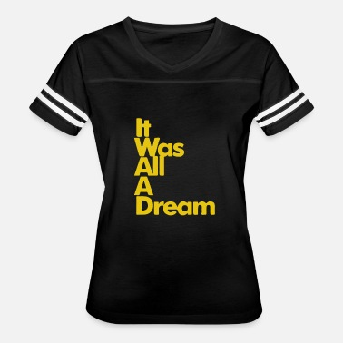 It Was All A Dream IT WAS ALL A DREAM - Women's Vintage Sport T-Shirt