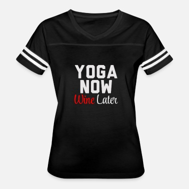 Yoga Now Wine Later Yoga Now Wine Later - Women's Vintage Sport T-Shirt