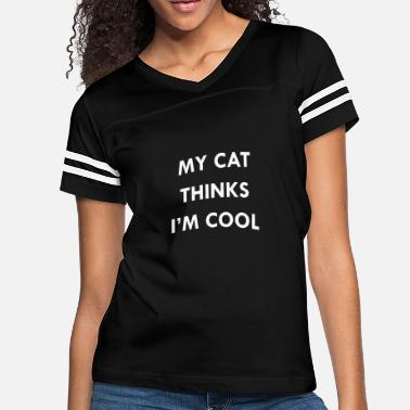 My Cat Thinks I'm Cool - Women's Vintage Sport T-Shirt