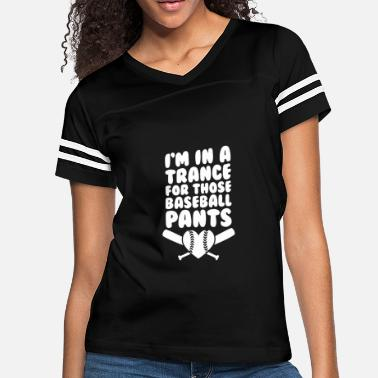 Trance Quotes im in a trance for those baseball - Women's Vintage Sport T-Shirt